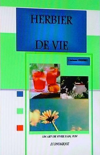 HERBIER DE VIE/ LA LORRAINE & LES PLANTES & UN CONCEPT ,,SYMbioSE NATURE,,